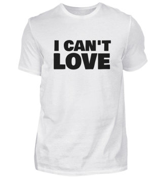 i can't love