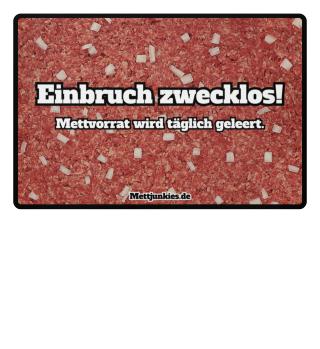 Mett Fußmatte - Einbruch zwecklos!
