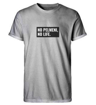 No Pelmeni No Life - Russian Gift