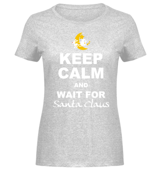 Keep Calm Wait For Santa Claus - white