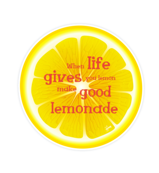 When Life gives Lemon make good Lemonade