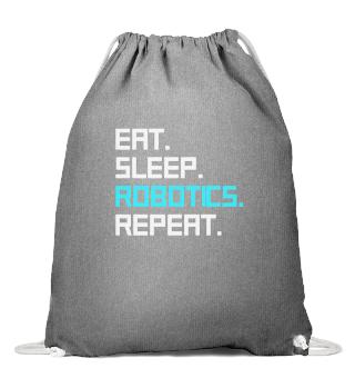ROBOTICS: Eat,sleep,Robotics,repeat