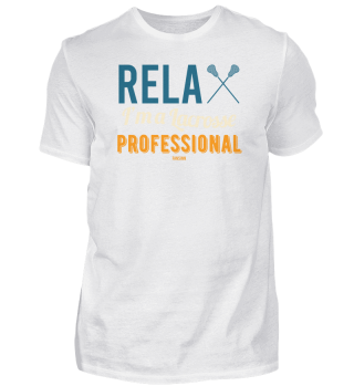 Relax I´m A Lacrosse Professional