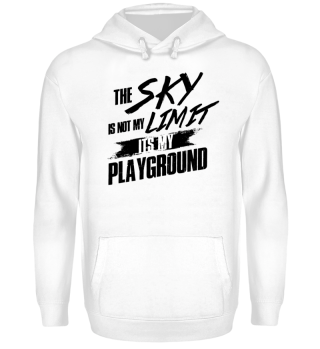 The sky isn't my LIMIT its my playground
