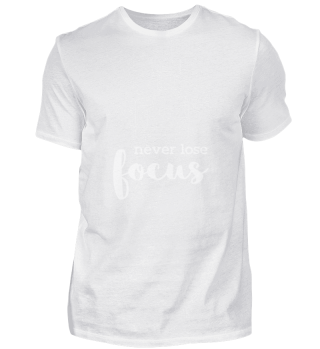 Never Lose Focus photography Camera