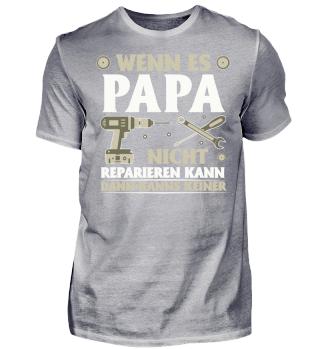 PAPA NICHT REPARIEREN KANN FAMILIE T-SHIRT