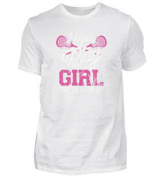 I Play Like A Girl Funny Girly Lacrosse Player