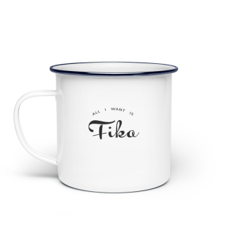 All I want is Fika