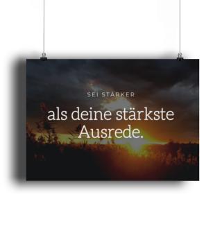 Sei Stärker Ausrede Sprüche Poster