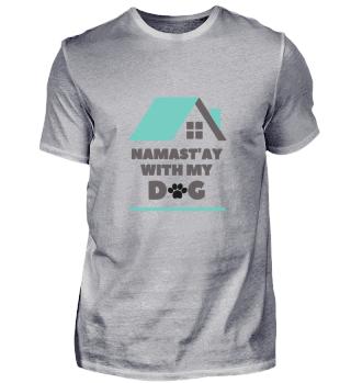 Namaste stay with my dog tshirt