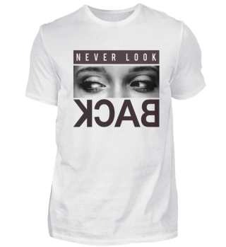 Cool Never Look Back Shirt Gift