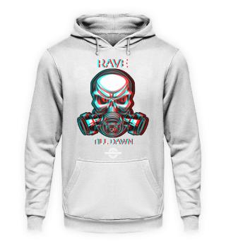 RAVE TILL DOWN Hoodie