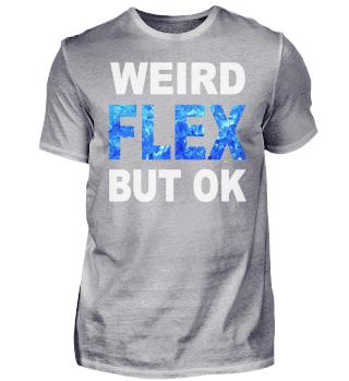 Weird Flex but OK lustig Spruch Diamant