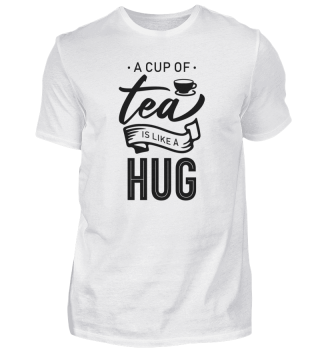 Eine Tasse Tee ist wie eine Umarmung