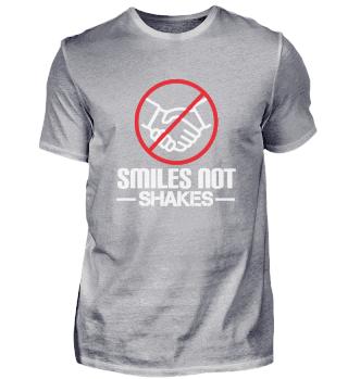 Smiles not shakes