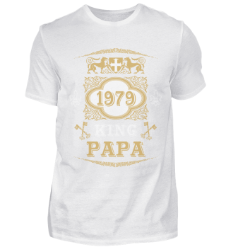40. Geburtstag T-Shirt 1979 King Papa
