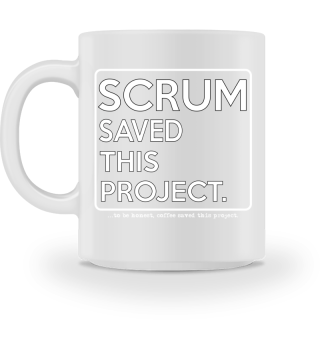 Scrum Saved This Project. And Coffee!