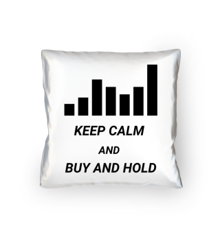 Keep Calm And Buy And Hold weiß Geschenk