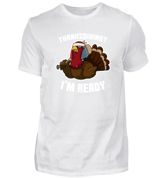 Thanksgiving? I'm ready