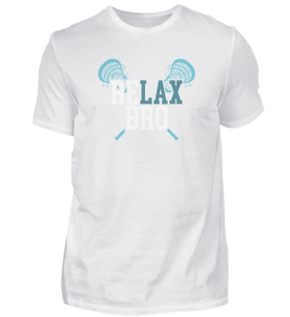 Relax Bro Lacrosse Player Lax Stick Chilling Game
