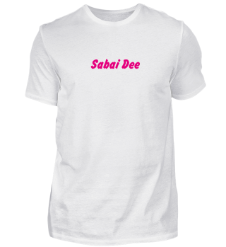 Sabai dee shirt