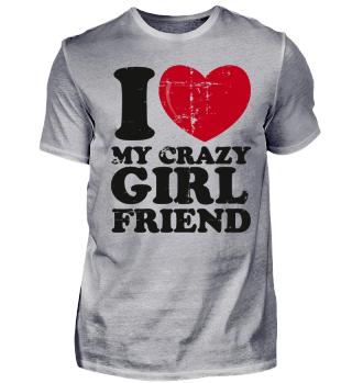 I love my crazy girlfriend