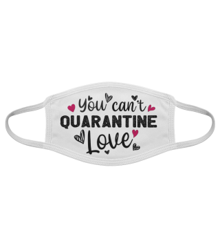 You can't quarantine love - Maske