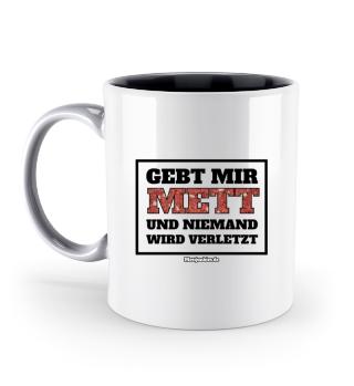 Mett Tasse - Gebt mir Mett