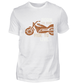 Born To Ride - Ride To Live Sport Gift