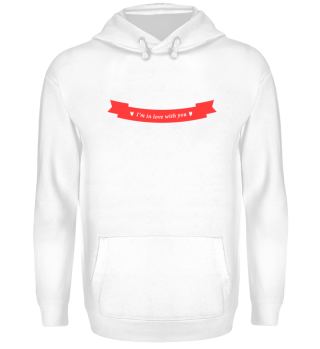 I`m in Love with you Hoodie