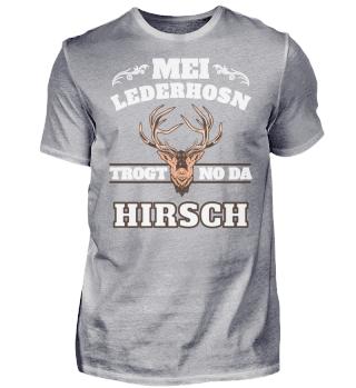 Mei Lederhosn trogt no da Hirsch
