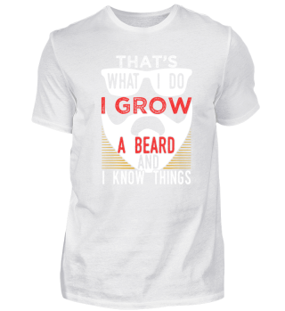 That's What I Do I Grow A Beard And I Know Things