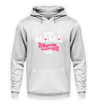 Mama · Ohne Mama ist alles doof
