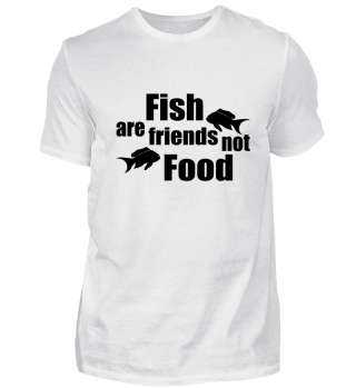 Fish are friends not food.