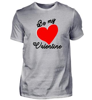 Premium Be my Valentine T-Shirt
