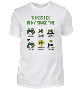Funny Tractors lover 6 Things I Do In My