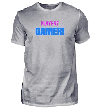 Player? Gamer!