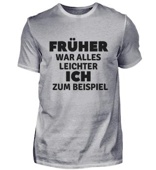 FRÜHER WAR ALLES LEICHTER Schwarz