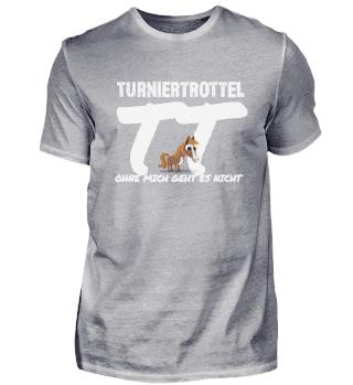 TT Turniertrottel Pferd Reitersprüche