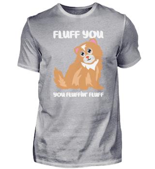Fluff You Fluffin Cat Papa Geschnk