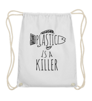 Plastic is a Killer / Save the Sea
