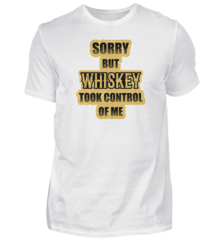 Whiskey took control Whiskeylover