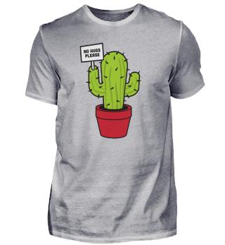 no hugs please Kaktus