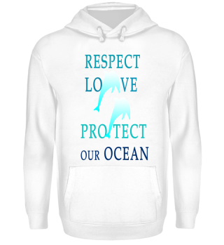 RESPECT LOVE PROTECT OUR OCEAN