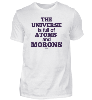Idiot moron nuclear science