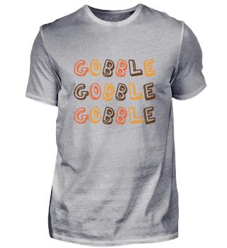 Gooble Gooble Gooble Thanksgiving Shirt