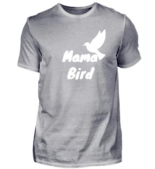 Lustig Vogel Mama Bird Piepmatz Geschenk
