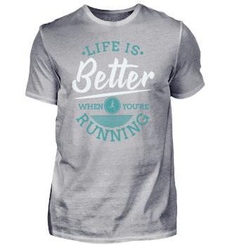 Das Leben ist besser, wenn man läuft