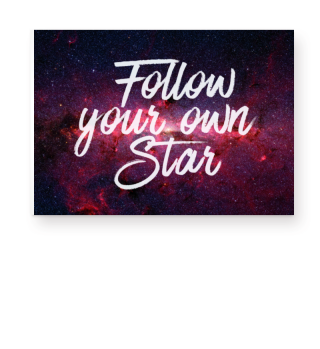 Galaxy - Follow Your Own Star Poster