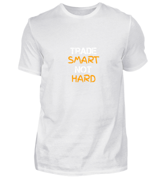 Trade Smart Not Hard
